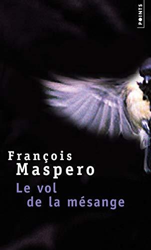 Le vol de la mésange par Francois Maspero
