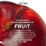 The agile rabbit visual dictionary of fruit. Ediz. multilingue. Con CD-ROM (Agile Rabbit Editions)
