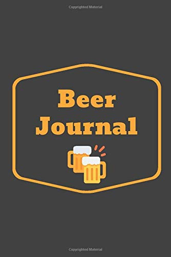 Beer Journal: The Brewer's Must-Have Accessory for Every Home Brew Kits, for Any Craft Beer Maker - Take Notes, Refine Process, Improve Results! (100 Pages 6 x 9 ) - Take Home Kit