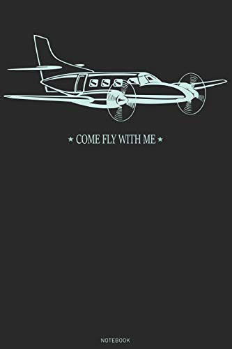 Come Fly with me Notebook: Pilot Airplane Logbook Airplanes flight Journal Training Composition Book Birthday gift Aviator Flight Line