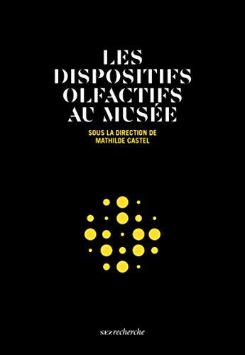 Les dispositifs olfactifs au musée par Mathilde Castel