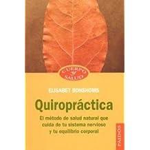 Quiropráctica: El método de salud natural que cuida de tu sistema nervioso y tu equilibrio corporalB: 66 (Cuerpo y Salud)