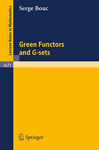 Green Functors and G-sets (Lecture Notes in Mathematics, Band 1671)