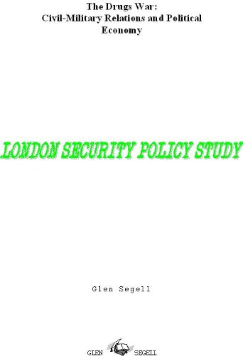 the-drugs-war-civil-military-relations-and-political-economy-london-security-policy-study-book-19-en