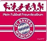 Mein Fußball Freundealbum - FC Bayern München 2011/2012