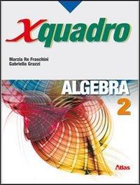 X quadro. Algebra. Per le Scuole superiori. Con chiave USB: 2