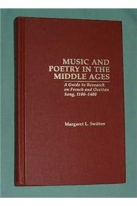 Music and Poetry in the Middle Ages: A Guide to Research on French and Occitan Song, 1100-1400 (Garland Medieval Bibliographies, Band 19) Continental Garland