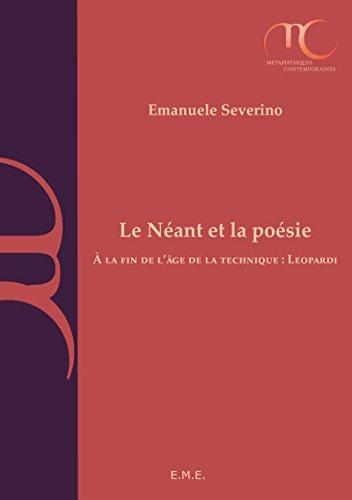 Le Néant et la poésie: A la fin de l'âge de la technique : Leopardi (Métaphysiques contemporaines) par Emanuele Severino