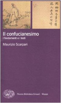 Il confucianesimo. I fondamenti e i testi