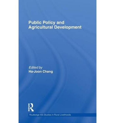 [(Public Policy and Agricultural Development )] [Author: Ha-Joon Chang] [Oct-2011]
