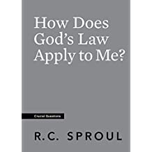 How Does God's Law Apply to Me? (Crucial Questions) (English Edition)