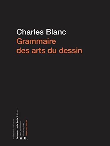 Grammaire des arts du dessin par Charles Blanc