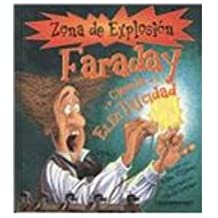 Faraday y La Ciencia de La Electricidad / Faraday and the Science of Electricity (Zona De Explosion)