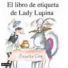 El Libro de Etiqueta de Lady Lupina / Lady Lupin's Book of Etiquette