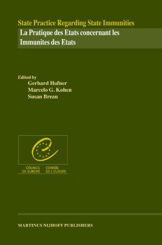 State Practice Regarding State Immunities/ La Pratique Des Etats Concernant Les Immunites Des Etats