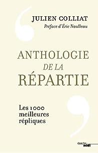 Anthologie de la répartie par Julien Colliat
