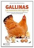 Gallinas. Las mascotas del siglo XXI (Aves)