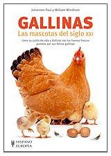 Gallinas. Las mascotas del siglo XXI (Aves) por Johannes Paul