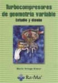 Descargar Libro Turbocompresores de geometría variable. Estudio y diseño. de Mario Ortega Alvear