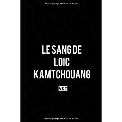 Le Sang de Loïc Kamtchouang