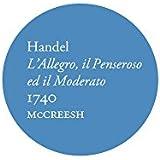 Handel: L Allegro, il Penseroso ed il Moderato, 1740