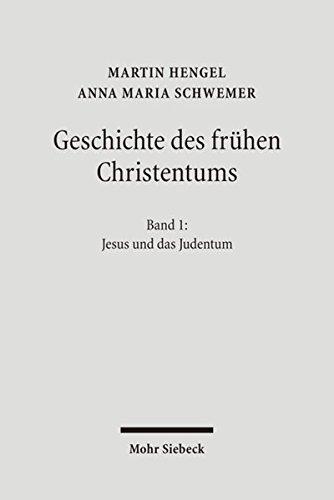 Jesus und das Judentum (Geschichte des frühen Christentums, Band 1)