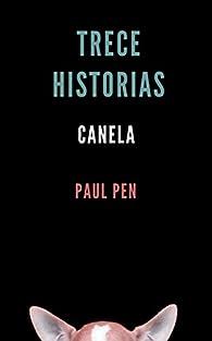 Trece historias: Canela par Paul Pen