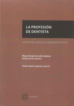 La profesión de dentista: Aspectos jurídico-administrativos