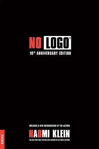 No LOGO. 10th Anniversary Edition : No Space, No Choice, No Jobs