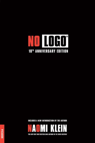 No LOGO. 10th Anniversary Edition: No Space, No Choice, No Jobs (Picador)