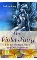 Fic. Clcs.- The Violet Fairy (Enchanted Knife and Other Stories) (Hardcover)