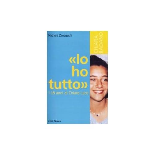 «Io Ho Tutto». I Diciotto Anni Di Chiara Luce