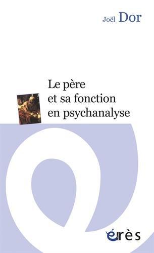 Le père et sa fonction en psychanalyse