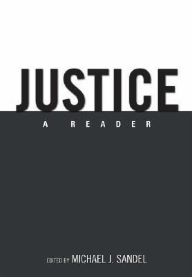 [(Justice: A Reader)] [Author: Michael J. Sandel] published on (September, 2007)