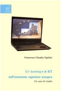 L'e-learning e le ICT nell'istruzione superiore europea. Un caso di studio