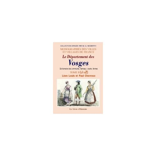 Département des Vosges: Dictionnaire des communes, hameaux, écarts, fermes