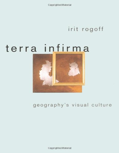 Terra Infirma: Geography's Visual Culture