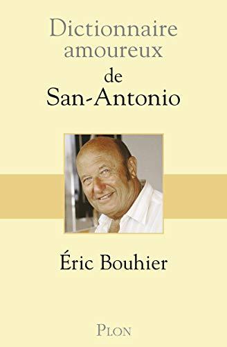 Dictionnaire amoureux de San Antonio par Éric BOUHIER