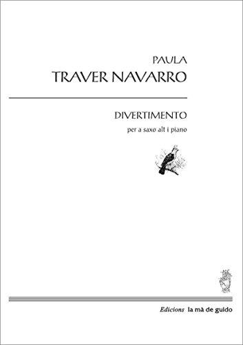 Divertimento: Per a saxofòn, alto i piano (Catalan Edition) por Paula Traver Navarro