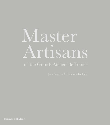 Master Artisans of the Grands Ateliers de France por Jean Bergeron