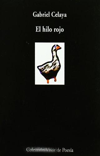 El hilo rojo (Colección Visor de poes¸a) por Gabriel Celaya