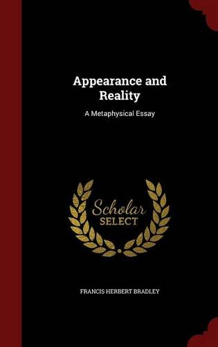 Appearance and Reality: A Metaphysical Essay por Francis Herbert Bradley