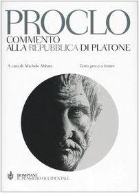 Commento alla Repubblica di Platone. Testo greco a fronte (Il pensiero occidentale)