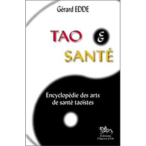 Tao et Santé : Encyclopédie des arts de santé taoïstes