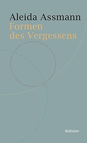 Formen des Vergessens (Historische Geisteswissenschaften. Frankfurter Vorträge)