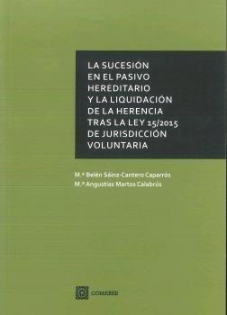 La sucesión en el pasivo hereditario y la liquidación de la herencia tras la Ley 15/2015, de Jurisdicción Voluntaria