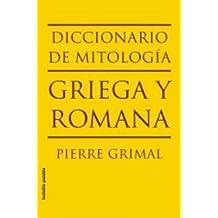 Diccionario de la mitologia griega y romana/ Dictionary of the Greek and Roman Mythology (Bolsillo/ Pocket)