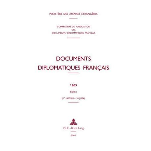Documents diplomatiques français: 1965 - Tome I (1er janvier - 30 juin)