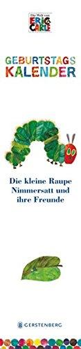 Die kleine Raupe Nimmersatt. Geburtstagskalender: Wandkalender monatlich, immerwährend (Monatlich Kalender-buch)