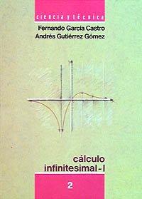 Cálculo infinitesimal I. 2: 1 (Ciencia Y Técnica) por Fernando García Castro